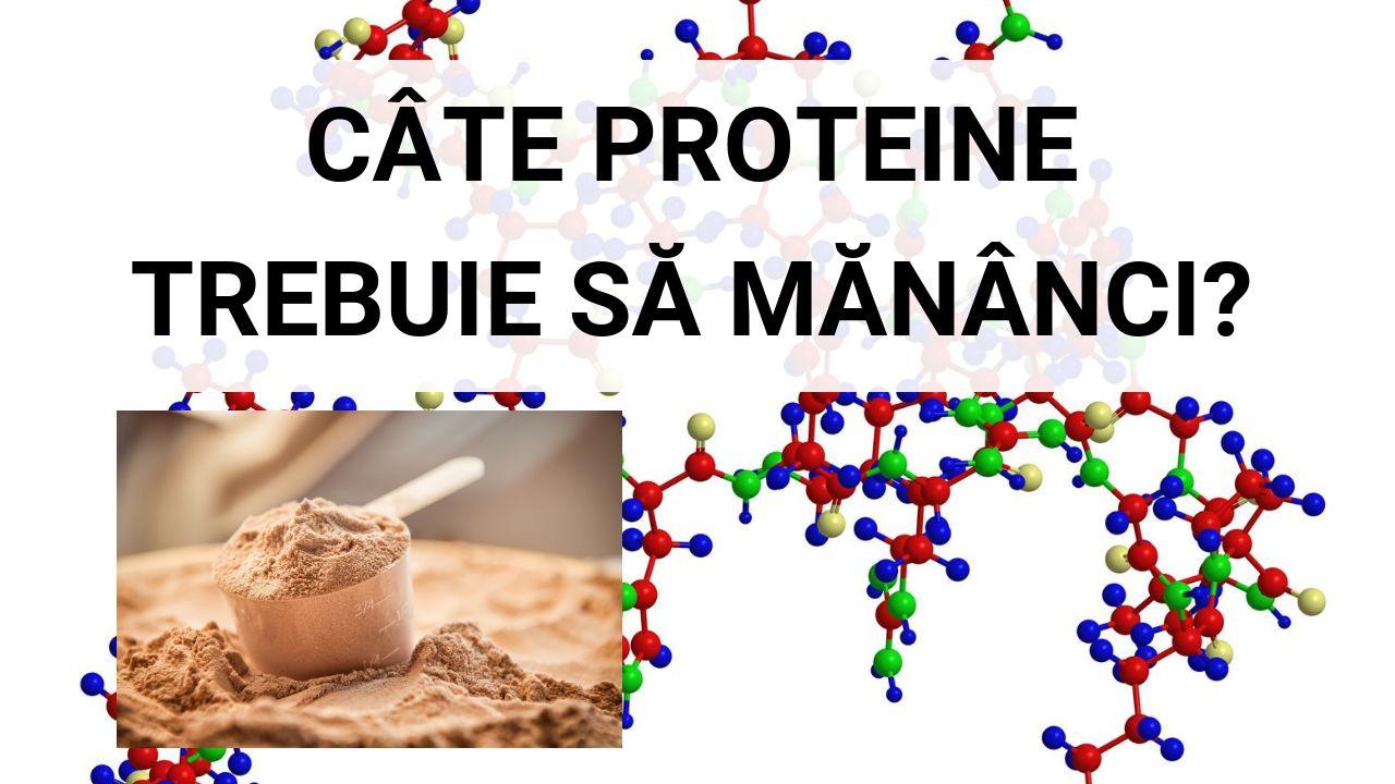 Cate proteine trebuie sa mananci?