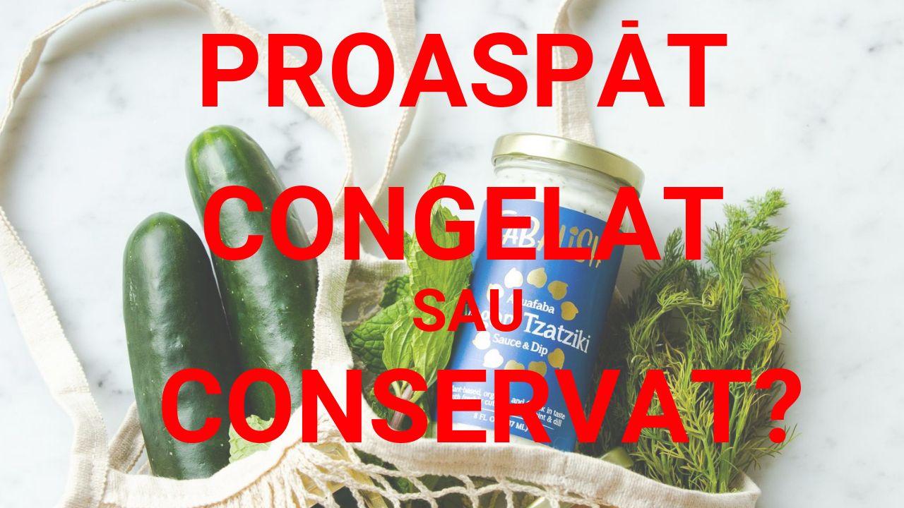 Ce alegem: alimente proaspete, congelate sau conservate?