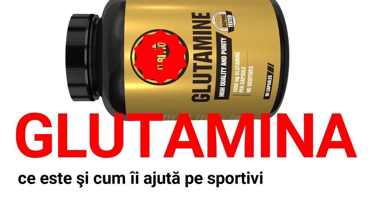 Glutamina – ce este si cum ii ajuta pe sportivi