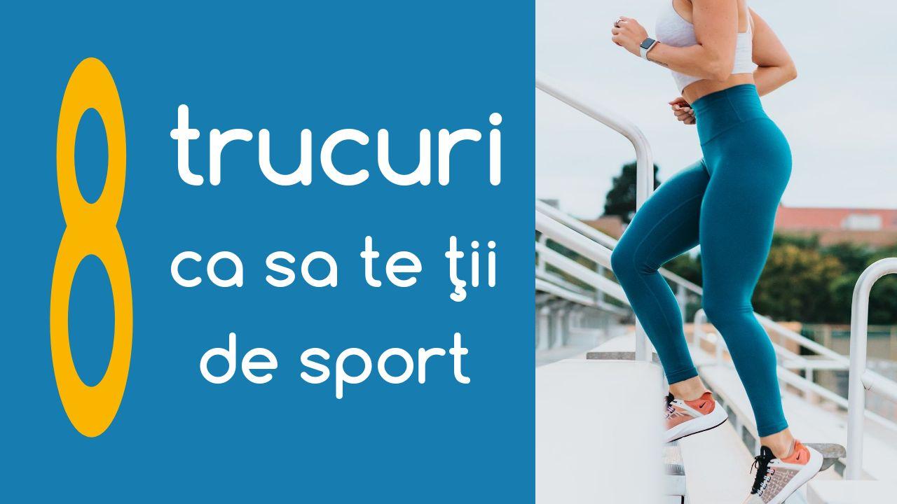 8 trucuri ca sa te tii de sport